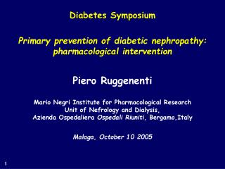 Diabetes Symposium Primary prevention of diabetic nephropathy: pharmacological intervention