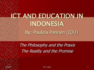 ICT AND EDUCATION IN INDONESIA By: Paulina Pannen (IOU)