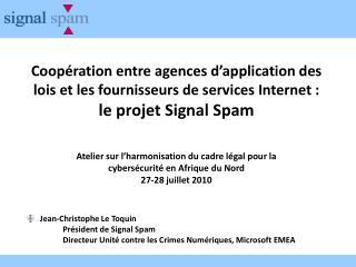 Jean-Christophe Le Toquin Président de Signal Spam