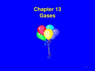 Chapter 13 Gases