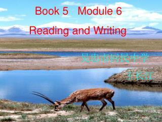 Book 5   Module 6            Reading and Writing