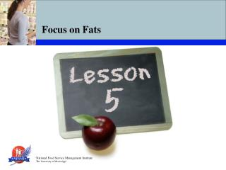 Focus on Fats