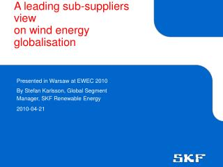 A leading sub-suppliers view  on wind energy globalisation