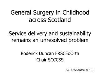 Roderick Duncan FRSCEdOrth Chair SCCCSS