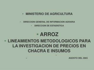 MINISTERIO DE AGRICULTURA DIRECCION GENERAL DE INFORMACION AGRARIA DIRECCION DE ESTADISTICA ARROZ