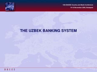 THE UZBEK BANKING SYSTEM