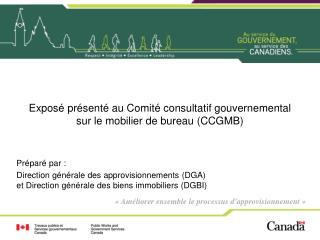 Exposé présenté au Comité consultatif gouvernemental sur le mobilier de bureau ( CCGMB )