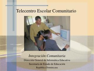 Telecentro Escolar Comunitario