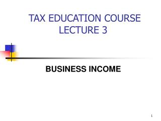 TAX EDUCATION COURSE  LECTURE 3
