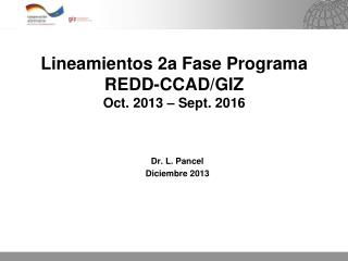 Lineamientos 2a Fase Programa  REDD-CCAD/GIZ  Oct. 2013 – Sept. 2016
