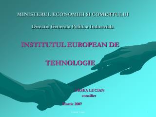 MINISTERUL ECONOMIEI SI COMERTULUI Directia Generala Politica Industriala
