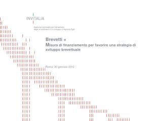 Brevetti + M isura di finanziamento per favorire una strategia di sviluppo brevettuale