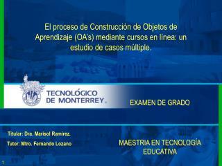 EXAMEN DE GRADO  MAESTRIA EN TECNOLOG�A EDUCATIVA