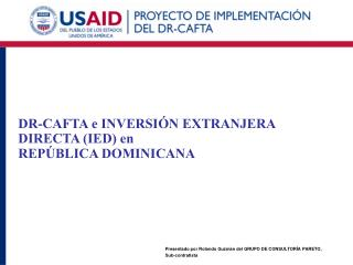 DR-CAFTA e INVERSIÓN EXTRANJERA DIRECTA (IED) en  REPÚBLICA DOMINICANA