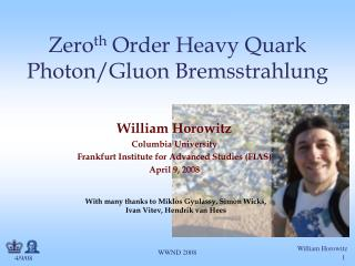Zero th  Order Heavy Quark Photon/Gluon Bremsstrahlung