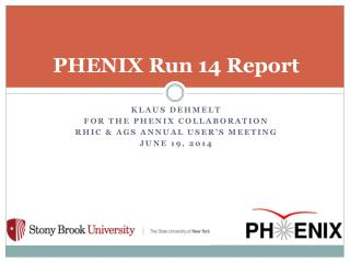 PHENIX Run 14 Report