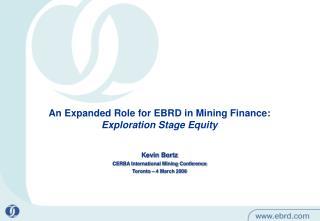 Kevin Bortz CERBA International Mining Conference Toronto – 4 March 2008