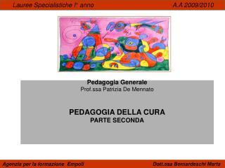 Pedagogia Generale Prof.ssa Patrizia De Mennato PEDAGOGIA DELLA CURA PARTE SECONDA