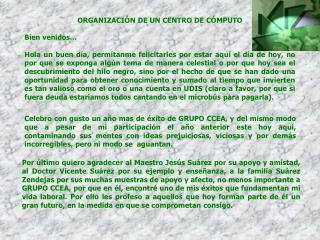 ORGANIZACIÓN DE UN CENTRO DE CÓMPUTO Bien venidos…