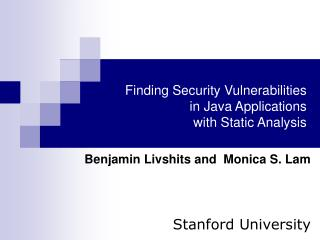 Finding Security Vulnerabilities  in Java Applications  with Static Analysis