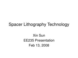 Spacer Lithography Technology