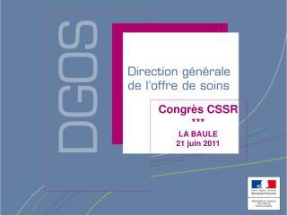 Congrès CSSR *** LA BAULE 21 juin 2011