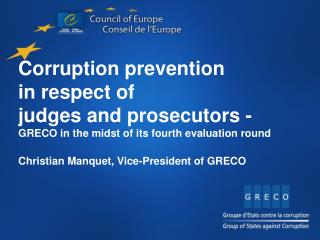 Corruption prevention  in respect of  judges and prosecutors -
