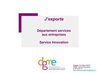 J'exporte Département services  aux entreprises  Service Innovation