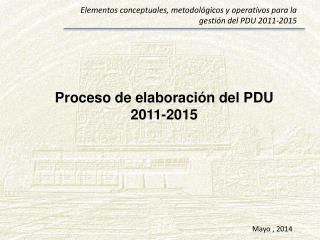 Proceso de elaboración del PDU 2011-2015
