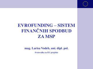 EVROFUNDING – SISTEM FINANČNIH SPODBUD  ZA MSP