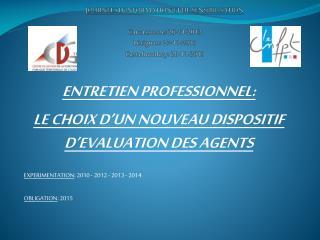 ENTRETIEN PROFESSIONNEL: LE CHOIX D'UN NOUVEAU DISPOSITIF D'EVALUATION DES AGENTS