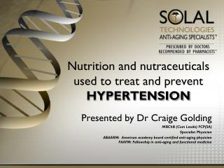 Nutrition and nutraceuticals used to treat and prevent  HYPERTENSION