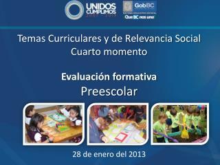 Temas Curriculares y de Relevancia Social Cuarto momento Evaluación formativa Preescolar