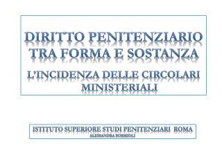 Istituto Superiore Studi Penitenziari   Roma Alessandra  Bormioli