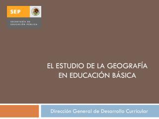 El estudio de la Geografía en educación básica