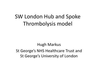 SW London Hub and Spoke Thrombolysis model