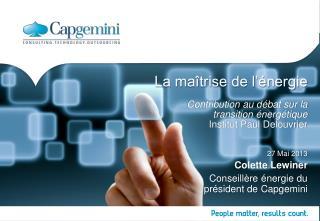 27 Mai 2013 Colette Lewiner Conseillère énergie du président de  Capgemini