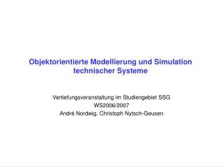 Objektorientierte Modellierung und Simulation technischer Systeme