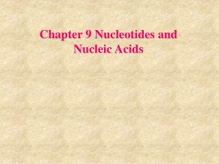 Chapter 9 Nucleotides and Nucleic Acids