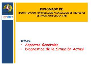 DIPLOMADO DE:  IDENTIFICACION, FORMULACION Y EVALUACION DE PROYECTOS DE INVERSION PUBLICA  SNIP