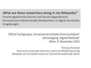 'What are these researchers doing in my Wikipedia? '