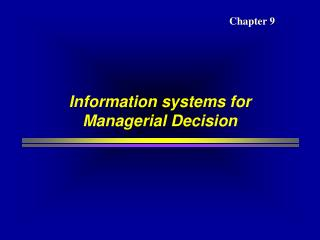 Information systems for Managerial Decision