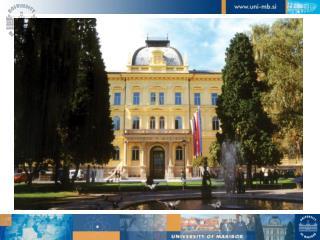 PRIUM  SLOVENIAN CASE STUDY UNIVERSITY OF MARIBOR    Rector: Prof. Dr. Ivan ROZMAN University of Maribor, November 2008