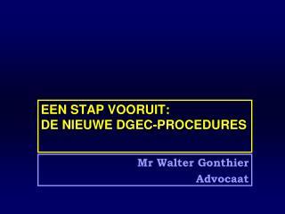 EEN STAP VOORUIT: DE NIEUWE DGEC-PROCEDURES