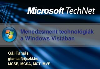 Menedzsment technol�gi�k a  Windows Vist �ban