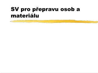 SV pro p?epravu osob a materi�lu