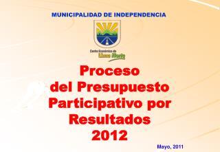 Proceso  del Presupuesto Participativo por Resultados 2012 Mayo, 2011
