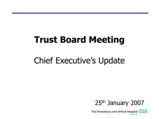 Trust Board Meeting Chief Executive�s Update