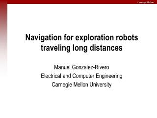 Navigation for exploration robots traveling long distances