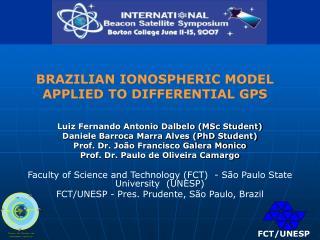 Luiz Fernando Antonio Dalbelo (MSc Student) Daniele Barroca Marra Alves (PhD Student)